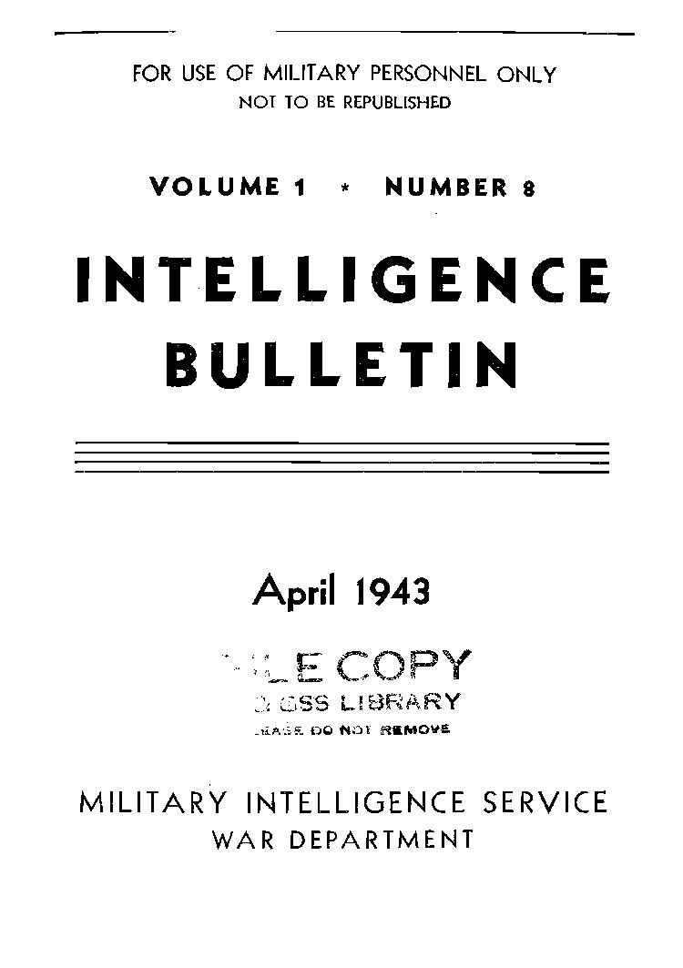 United States. War Department - 1943-04 Intelligence Bulletin Vol 01 No 08