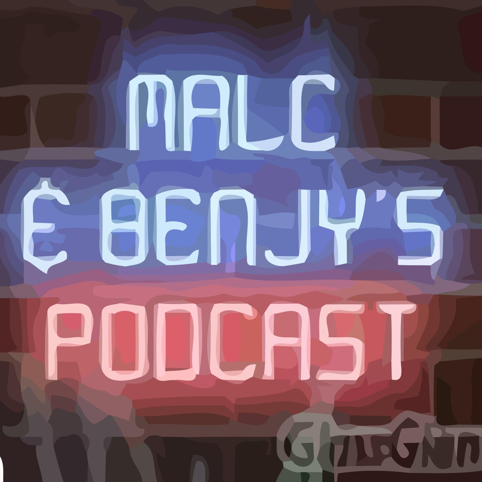 Malc & Benjy