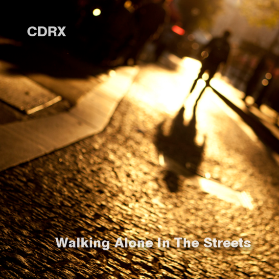CDRX-Walking_Alone_in_the_Streets.png