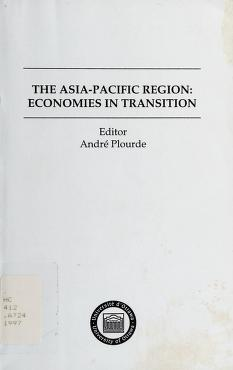 Cover of: The Asia-Pacific Region | proceedings of a symposium held at the University of Ottawa, October 13, 1995 ; edited by André Plourde.