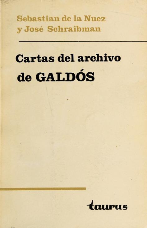Cartas del archivo de Pérez Galdós by Nuez, Sebastián de la.