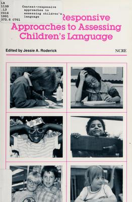 Cover of: Context-Responsive Approaches to Assessing Children's Language | Jessie A. Roderick