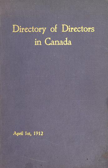 Directory of directors in Canada, 1912 by edited by W.R. Houston. --