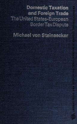 Cover of: Domestic taxation and foreign trade | Michael von Steinaecker