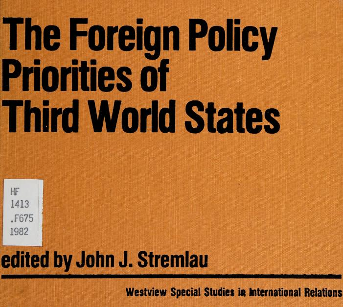 The Foreign policy priorities of Third World states by edited by John J. Stremlau.