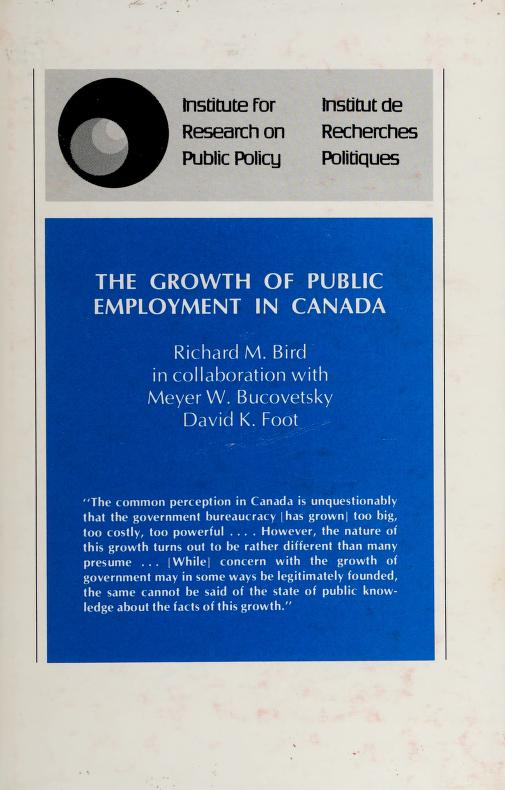 The growth of public employment in Canada by Richard M. Bird