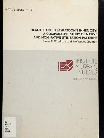 Cover of: Health care in Saskatoon's inner city | James B. Waldram