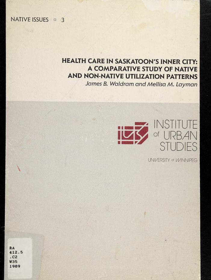 Health care in Saskatoon's inner city by James B. Waldram