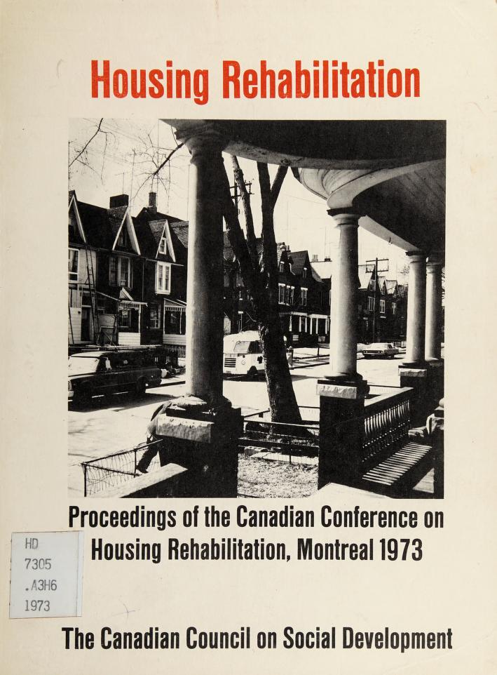 Housing rehabilitation by Canadian Conference on Housing Rehabilitation Montréal, Québec 1973.