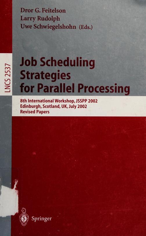 Job scheduling strategies for parallel processing by JSSPP 2002 (2002 Edinburgh, Scotland)