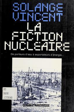 Cover of: La fiction nucléaire | Solange Vincent