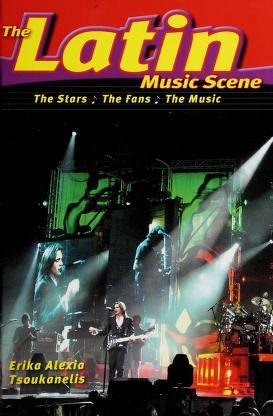 Cover of: The Latin music scene | Erika Alexia Tsoukanelis