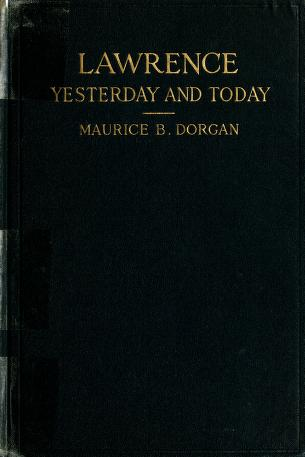 Cover of: Lawrence yesterday and today | Maurice B. Dorgan