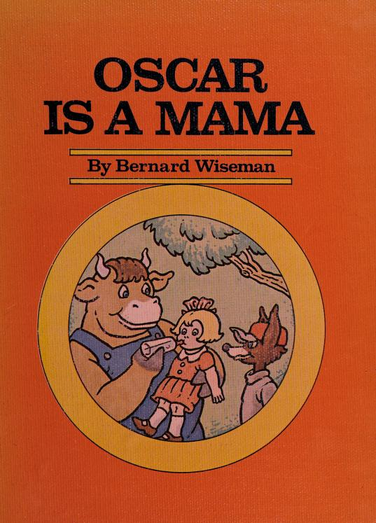 Oscar is a mama! by Bernard Wiseman