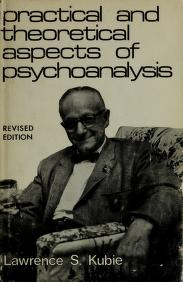 Cover of: Practical and theoretical aspects of psychoanalysis | Lawrence S. Kubie