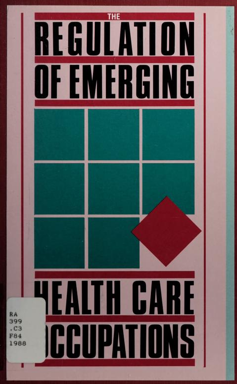 The regulation of emerging health care occupations by M. Jane Fulton