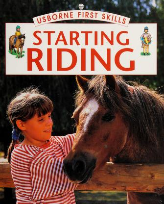 Cover of: Starting Riding (Usborne First Skills) |