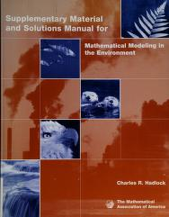 Cover of: Supplementary material and solutions manual for Mathematical modeling in the environment | Charles Robert Hadlock