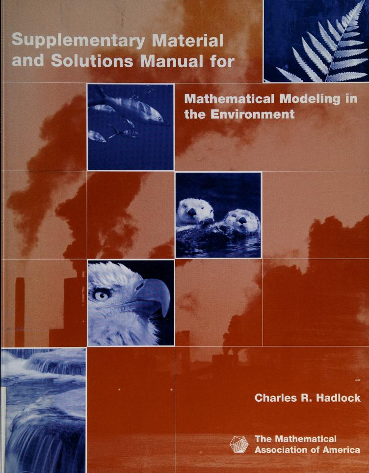 Supplementary material and solutions manual for Mathematical modeling in the environment by Charles Robert Hadlock