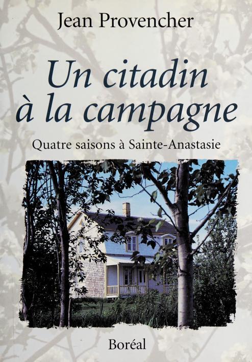Un citadin á la campagne by Jean Provencher